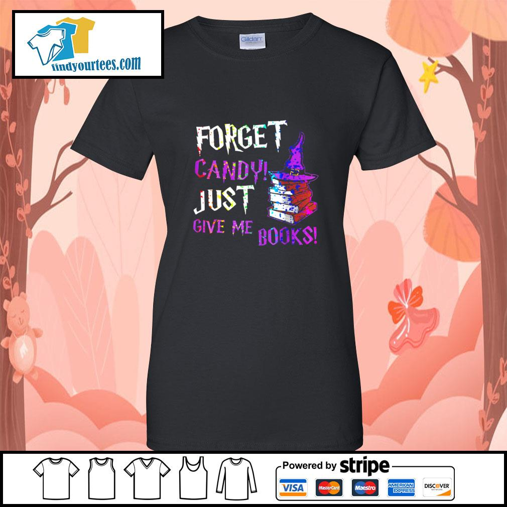 Forget candy just give me books Halloween s Ladies-Tee