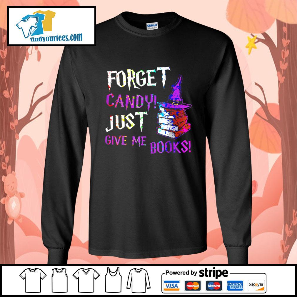 Forget candy just give me books Halloween s Long-Sleeves-Tee