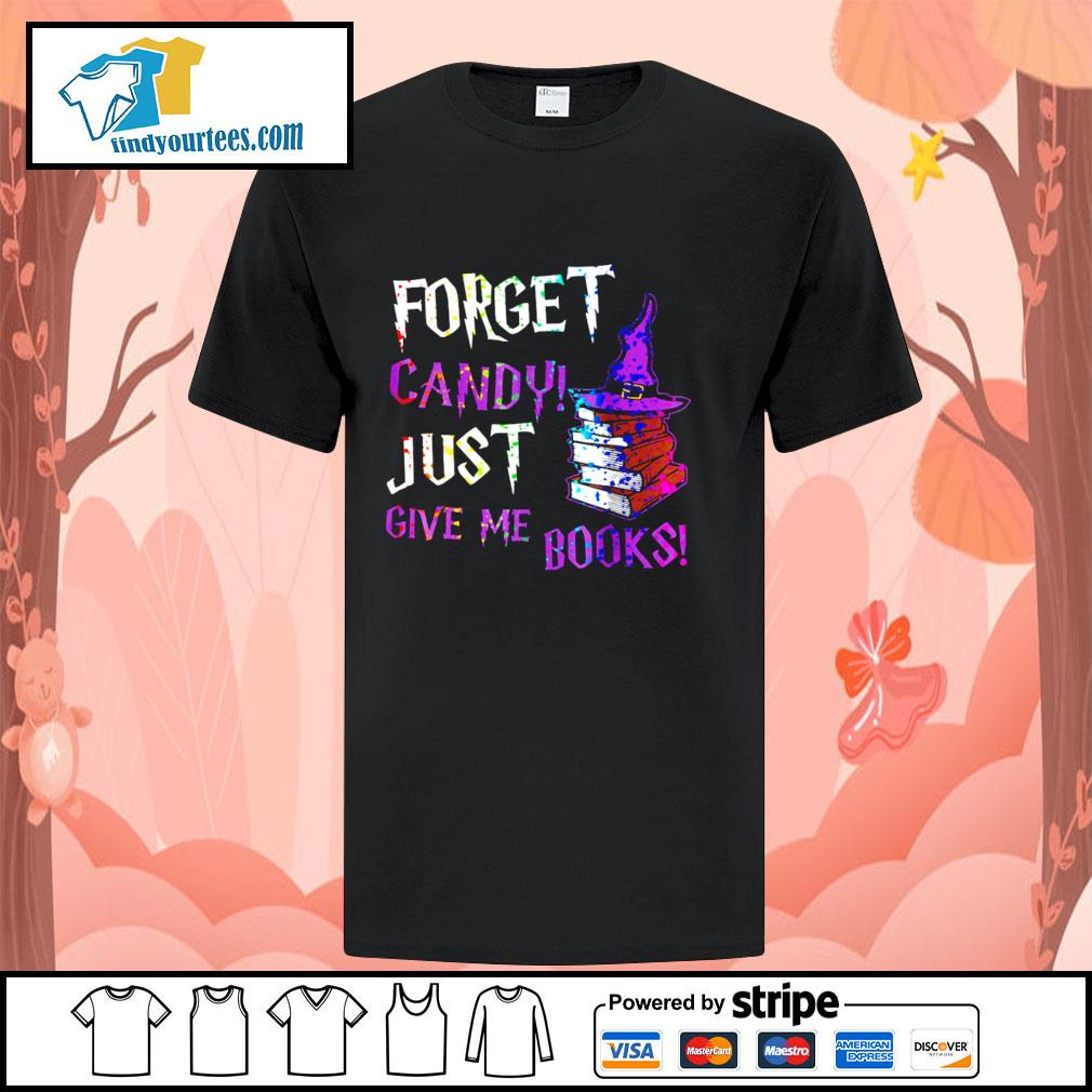 Forget candy just give me books Halloween shirt