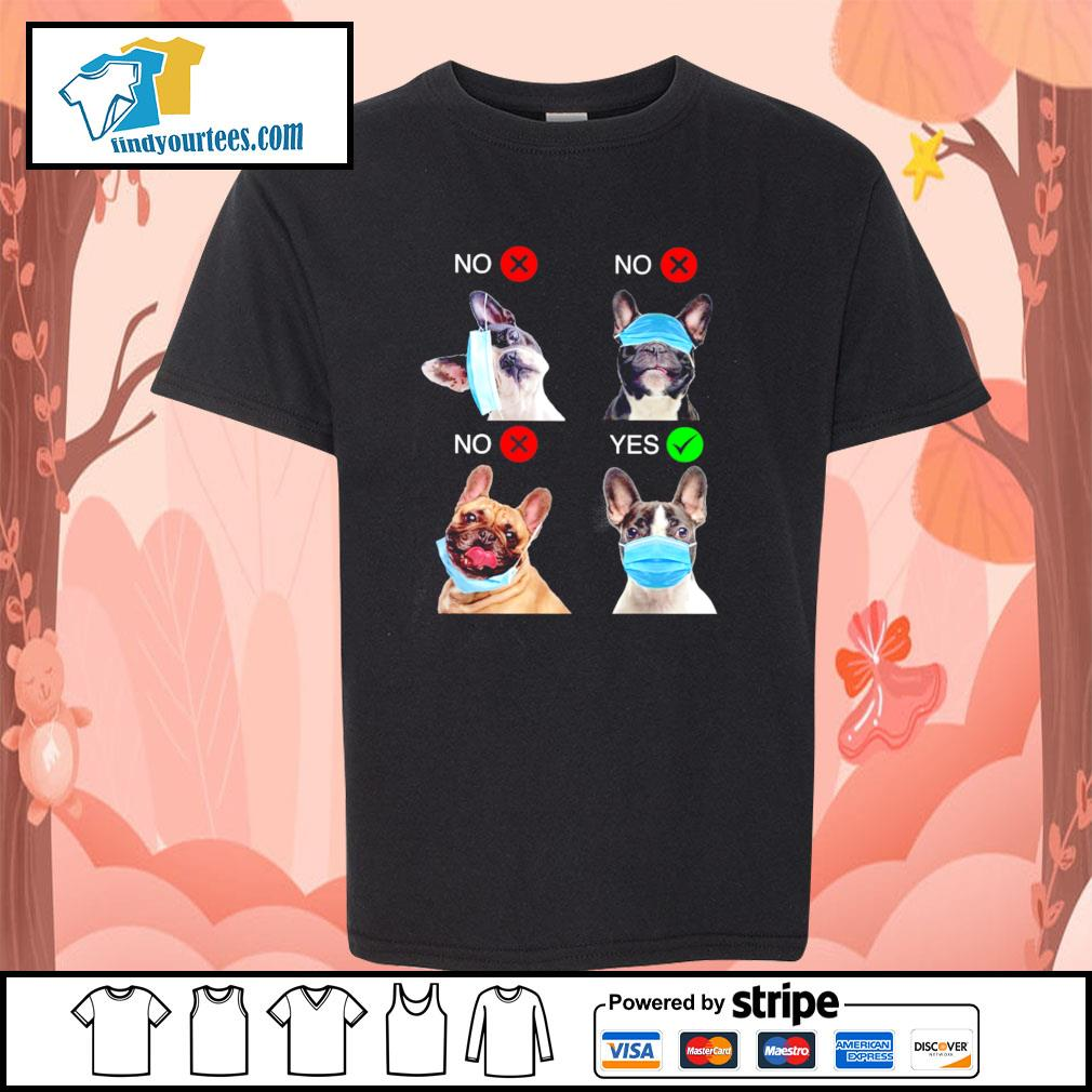 French bulldog right wear the mask s youth-tee
