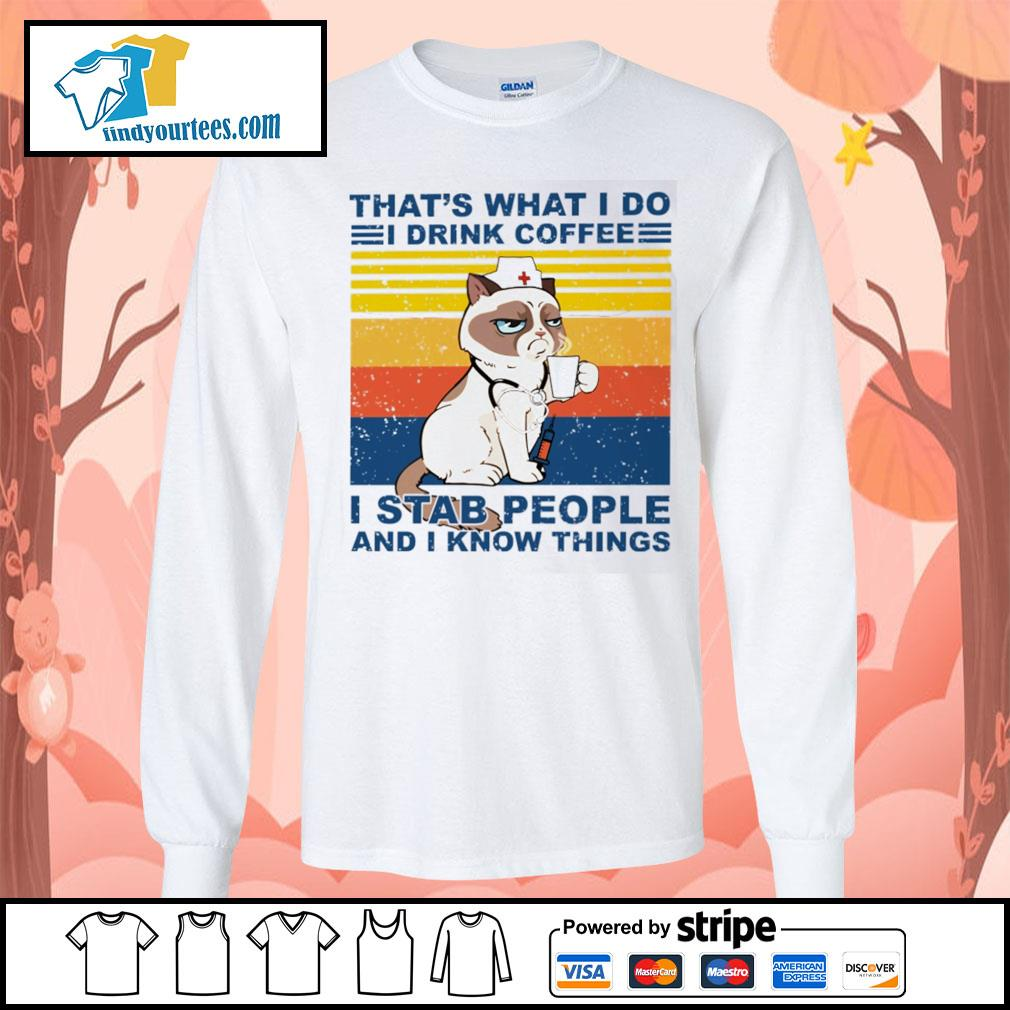 Grumpy Cat nurse that's what I do I drink coffee I stab people and I know things vintage s Long-Sleeves-Tee