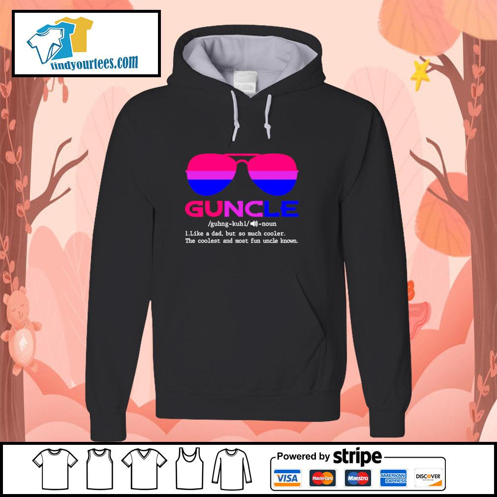 Guncle I like dad but so much cooler bisexual s hoodie