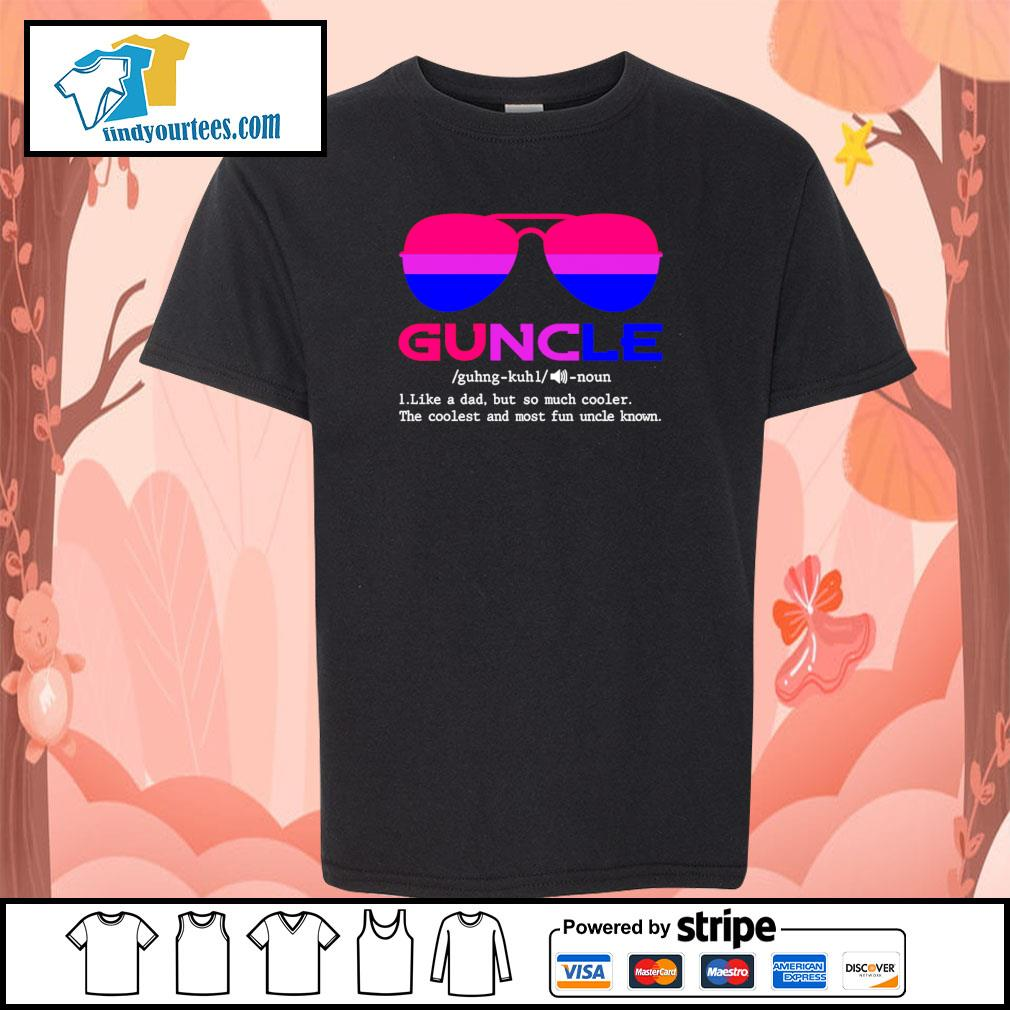Guncle I like dad but so much cooler bisexual s youth-tee