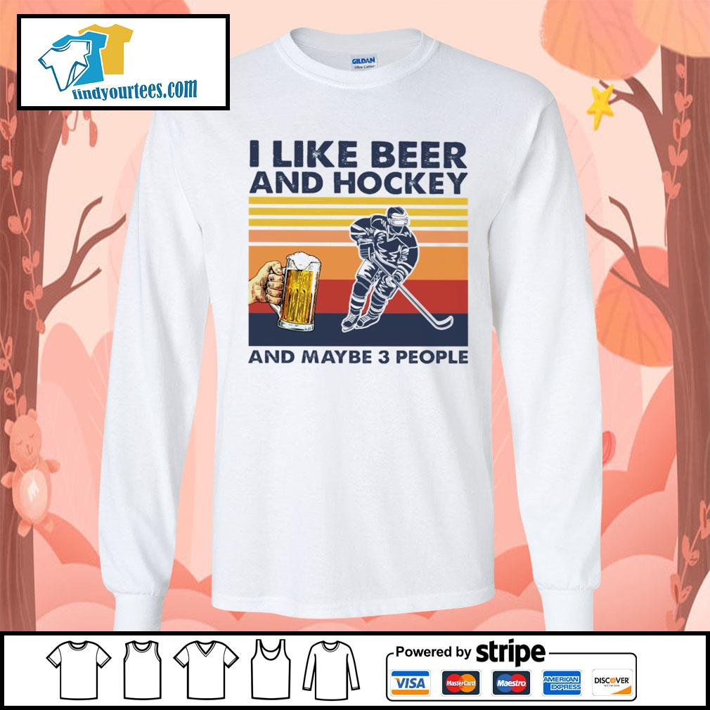 I like beer and hockey and maybe 3 people vintage s Long-Sleeves-Tee