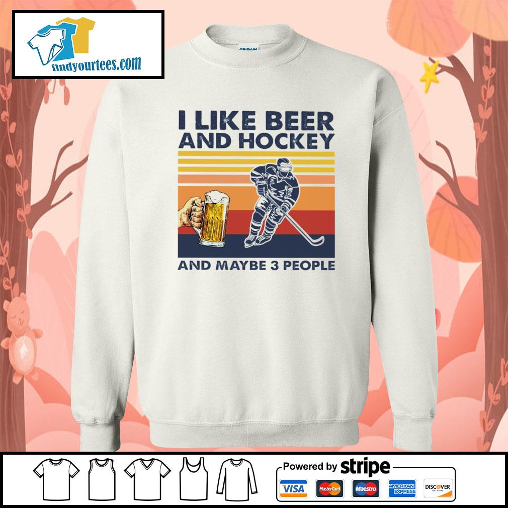 I like beer and hockey and maybe 3 people vintage s Sweater