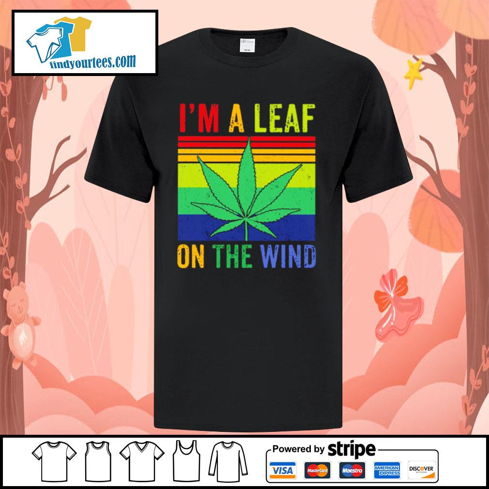 I'm a leaf on the wind weed vintage shirt
