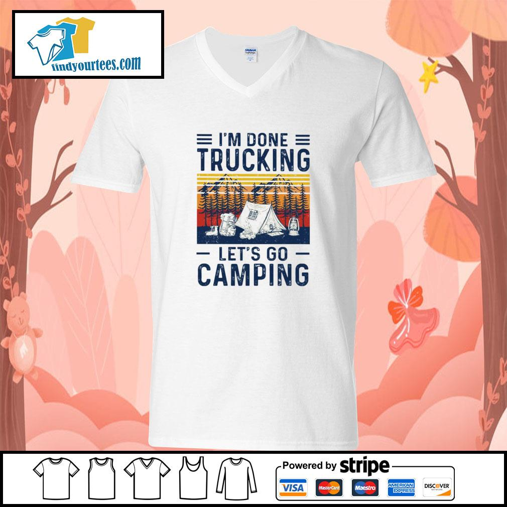 I'm done trucking let's go camping s v-neck-t-shirt