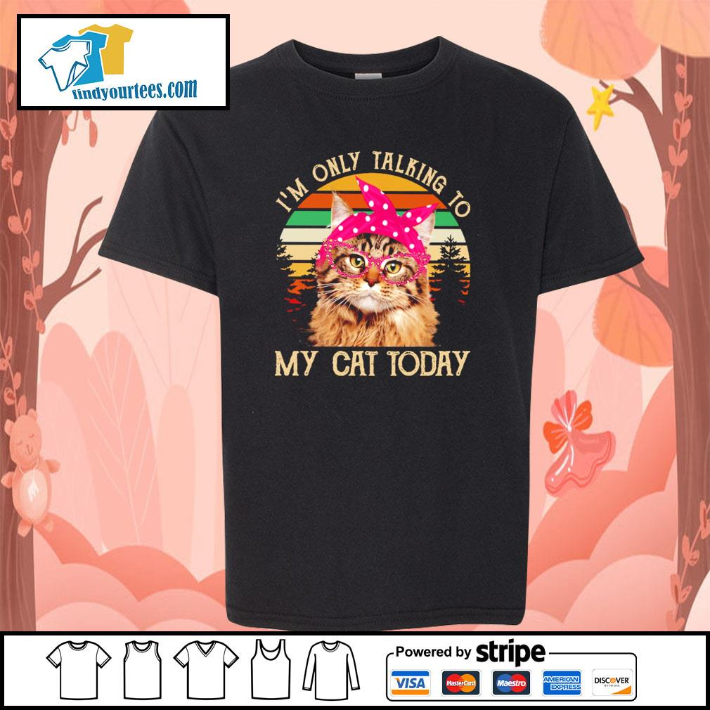 I'm only talking to my cat today vintage s youth-tee