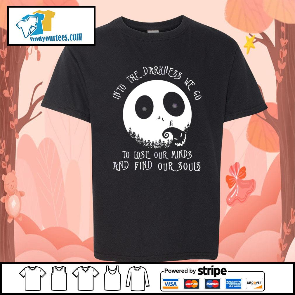 Jack Skellington into the darkness we go to lose our minds and find our souls s Kid-T-shirt
