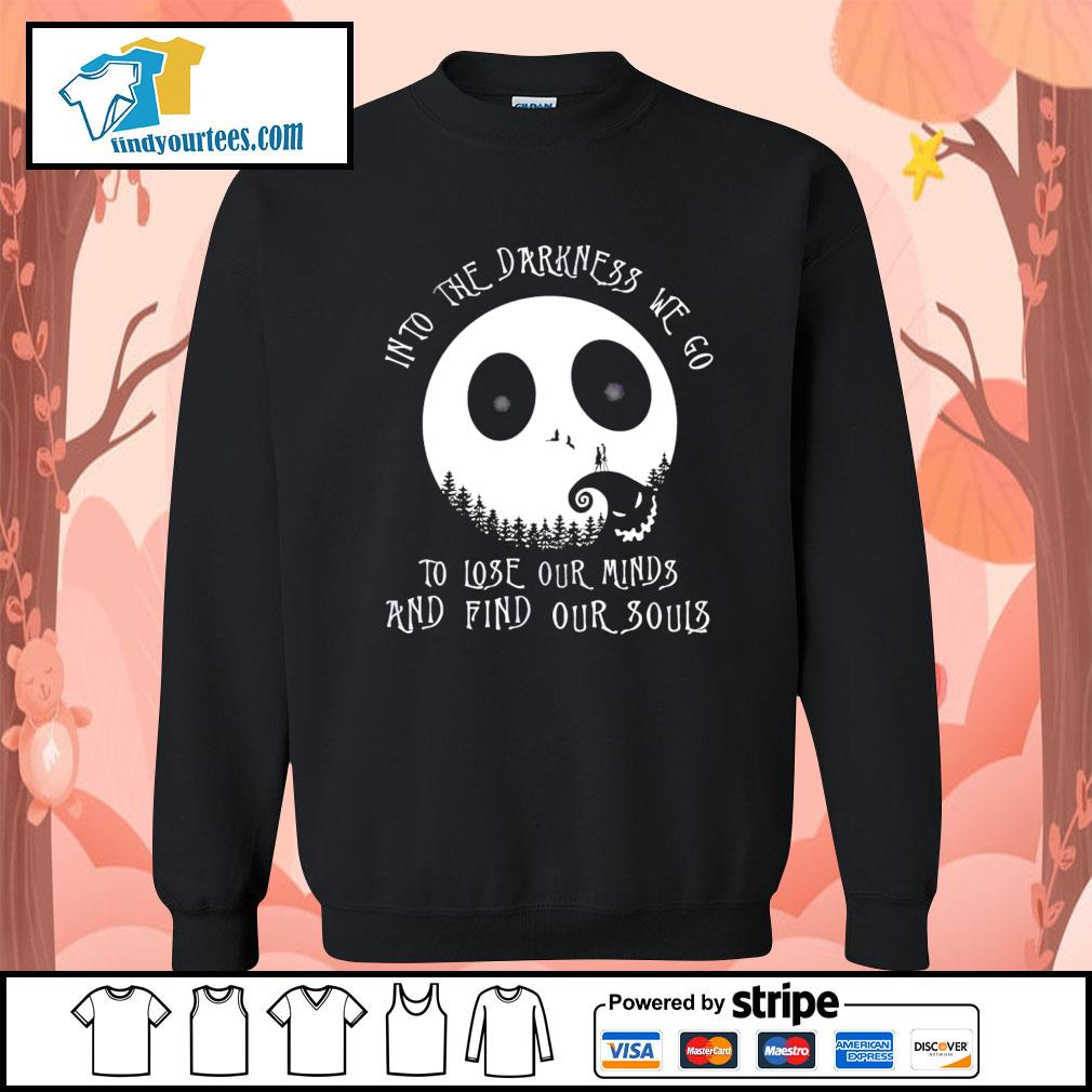 Jack Skellington into the darkness we go to lose our minds and find our souls s Sweater