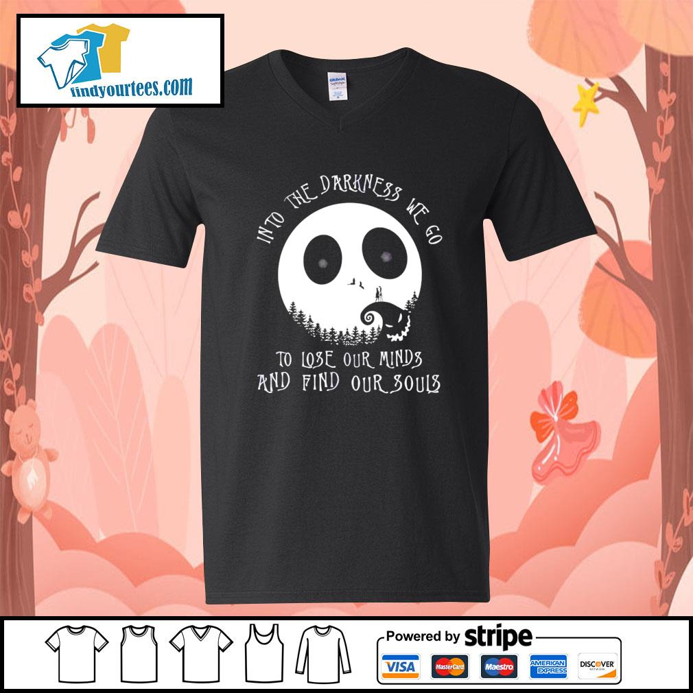 Jack Skellington into the darkness we go to lose our minds and find our souls s V-neck-T-shirt