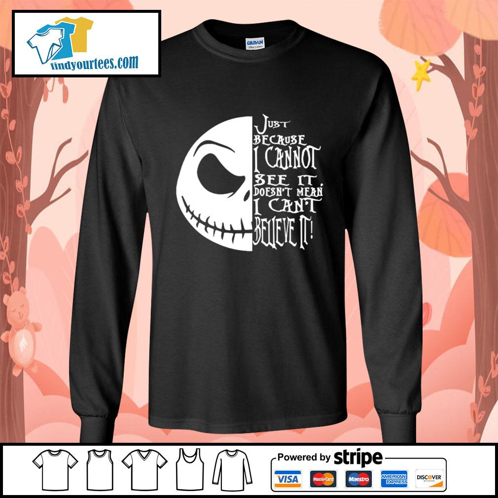 Jack Skellington just because I cannot see it doesn't mean I can't believe it s Long-Sleeves-Tee