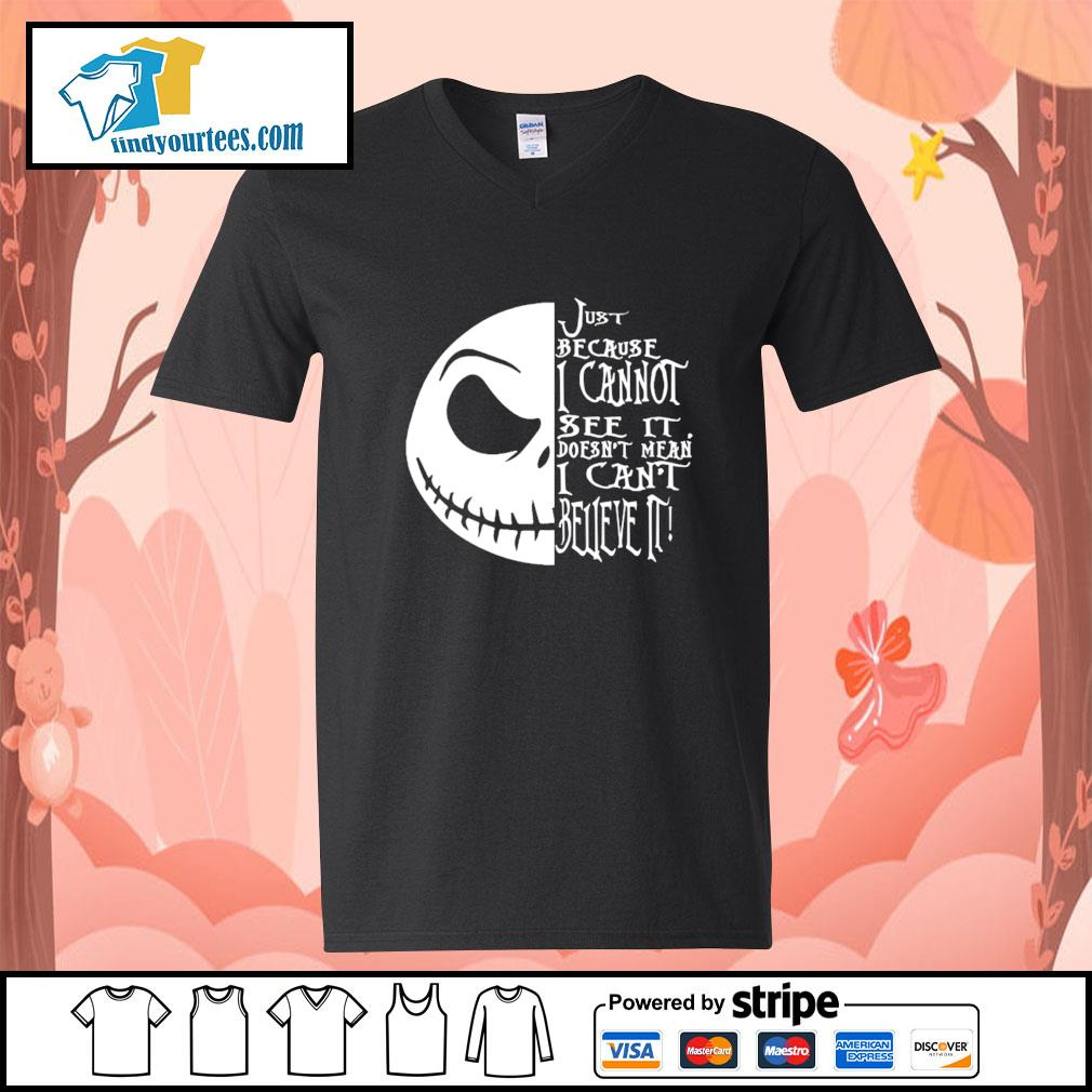 Jack Skellington just because I cannot see it doesn't mean I can't believe it s V-neck-T-shirt