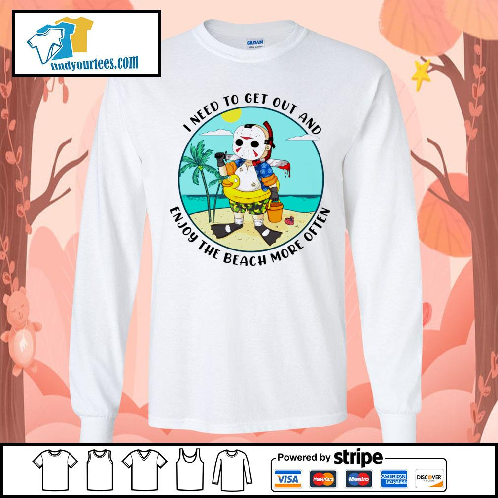 Jason Voorhees I need to get out and enjoy the beach more often s Long-Sleeves-Tee