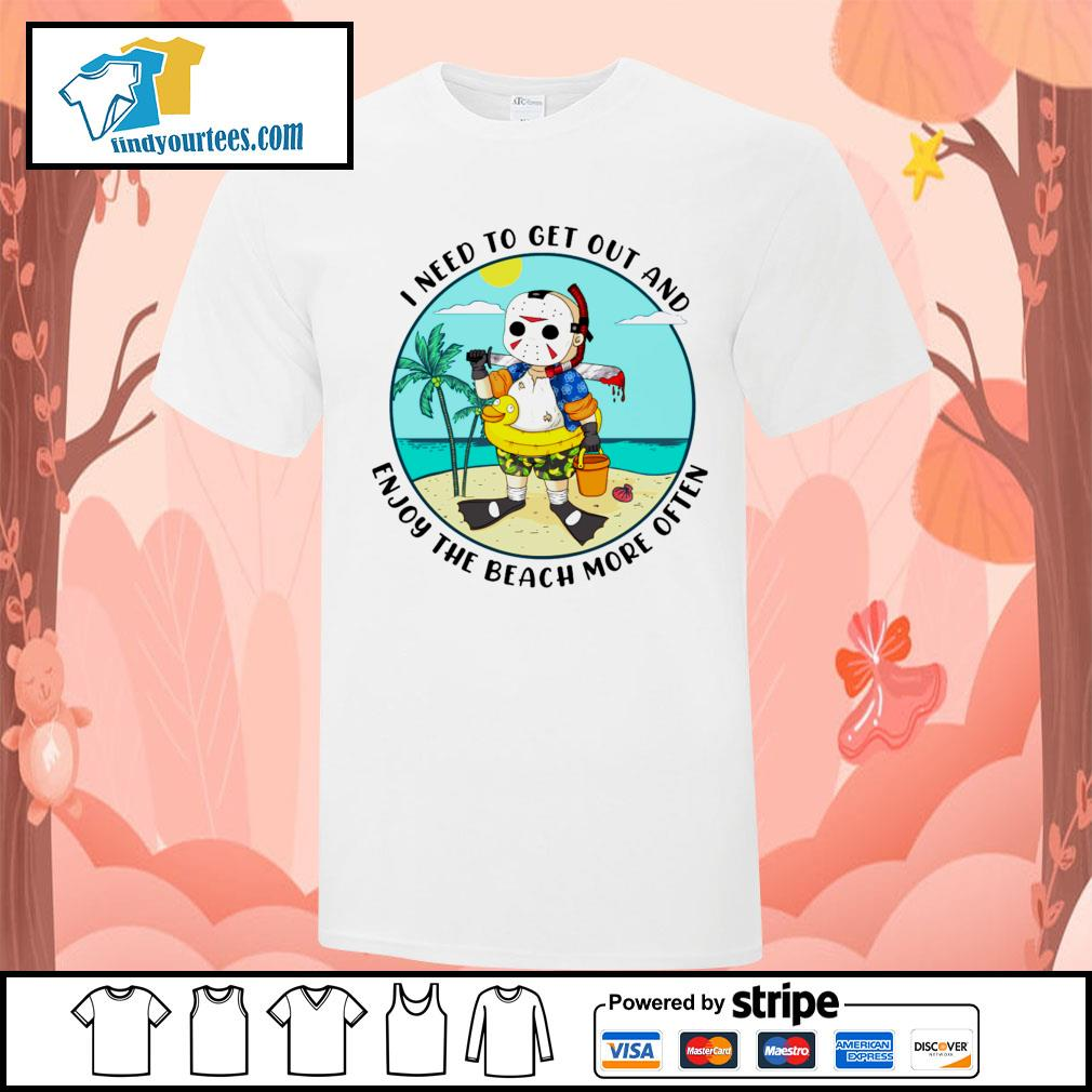 Jason Voorhees I need to get out and enjoy the beach more often shirt