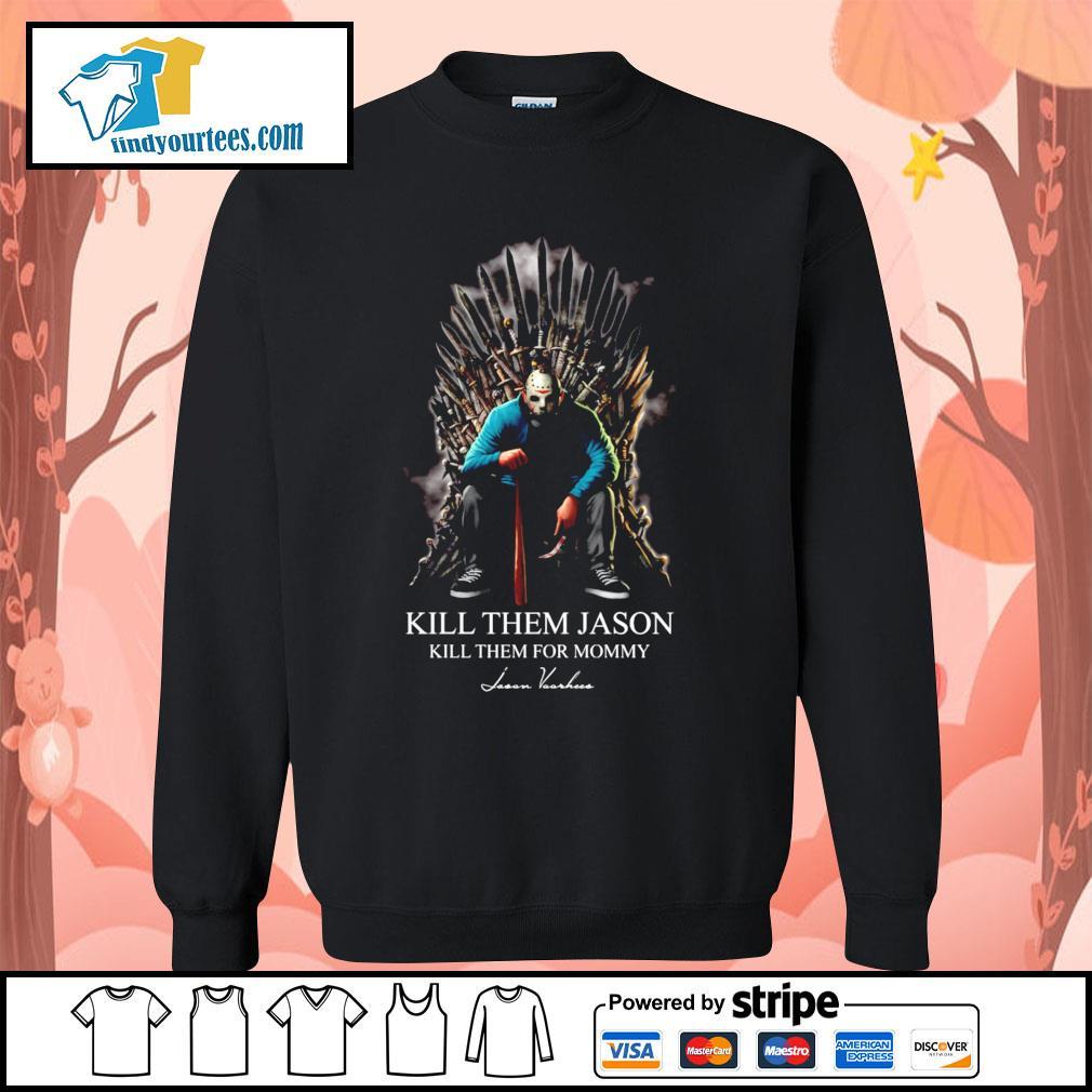 Jason Voorhees King kill them Jason kill them for mommy s Sweater