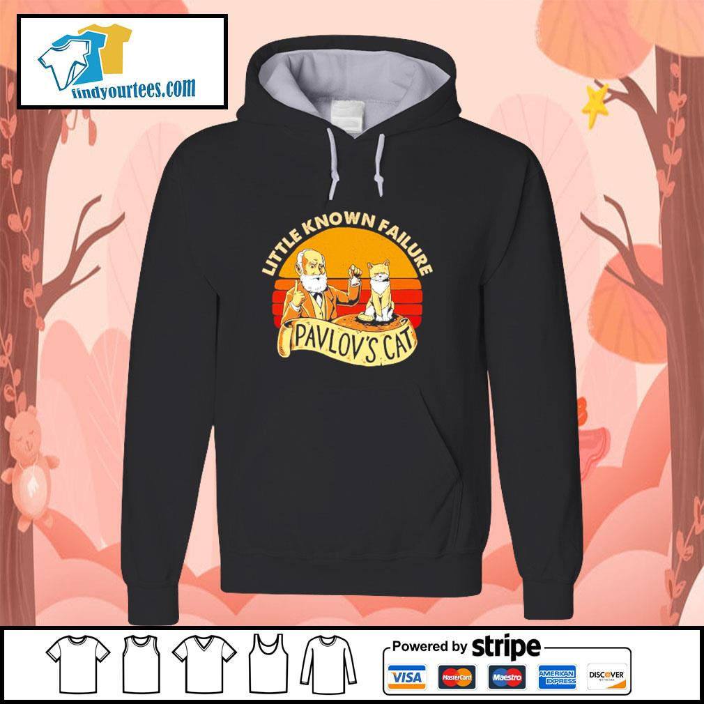 Little known failure pavlov's cat s hoodie