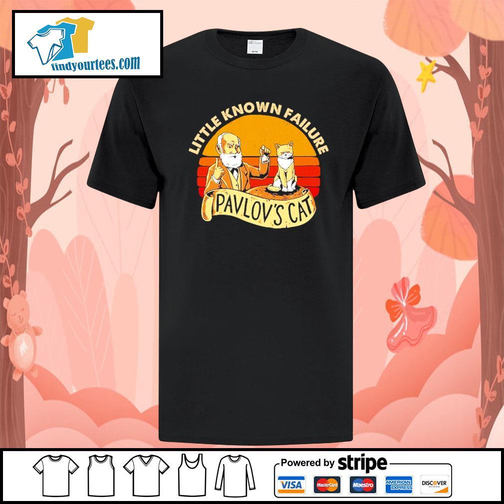 Little known failure pavlov's cat shirt
