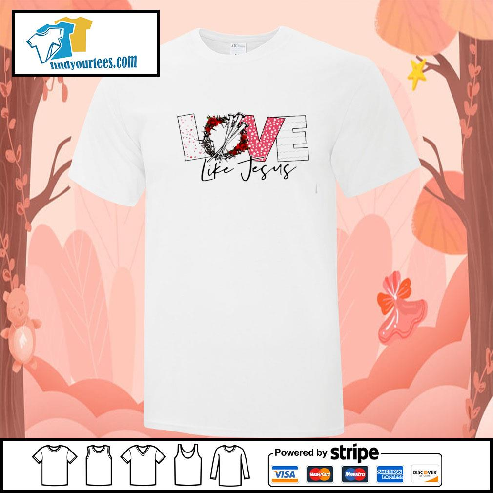 Love life jesus shirt