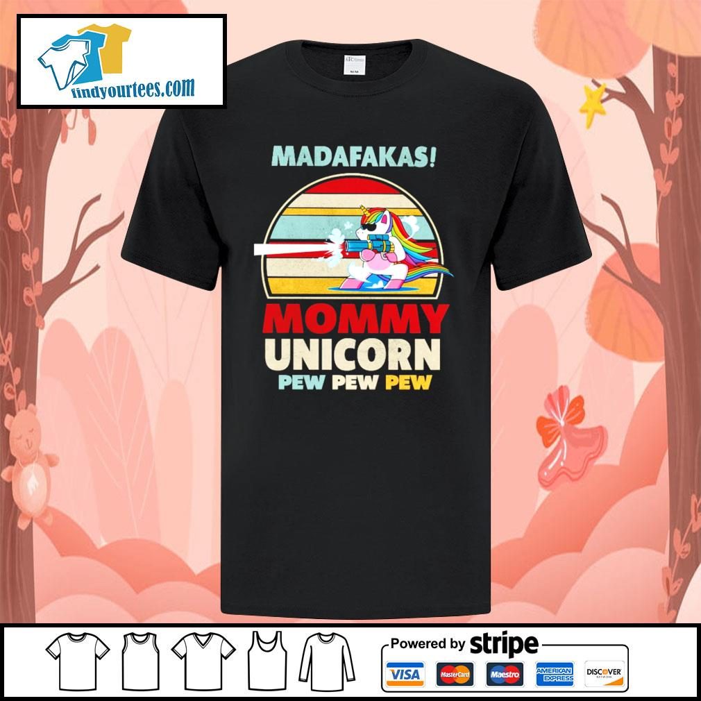 Madafakas mommy unicorn pew pew pew vintage shirt