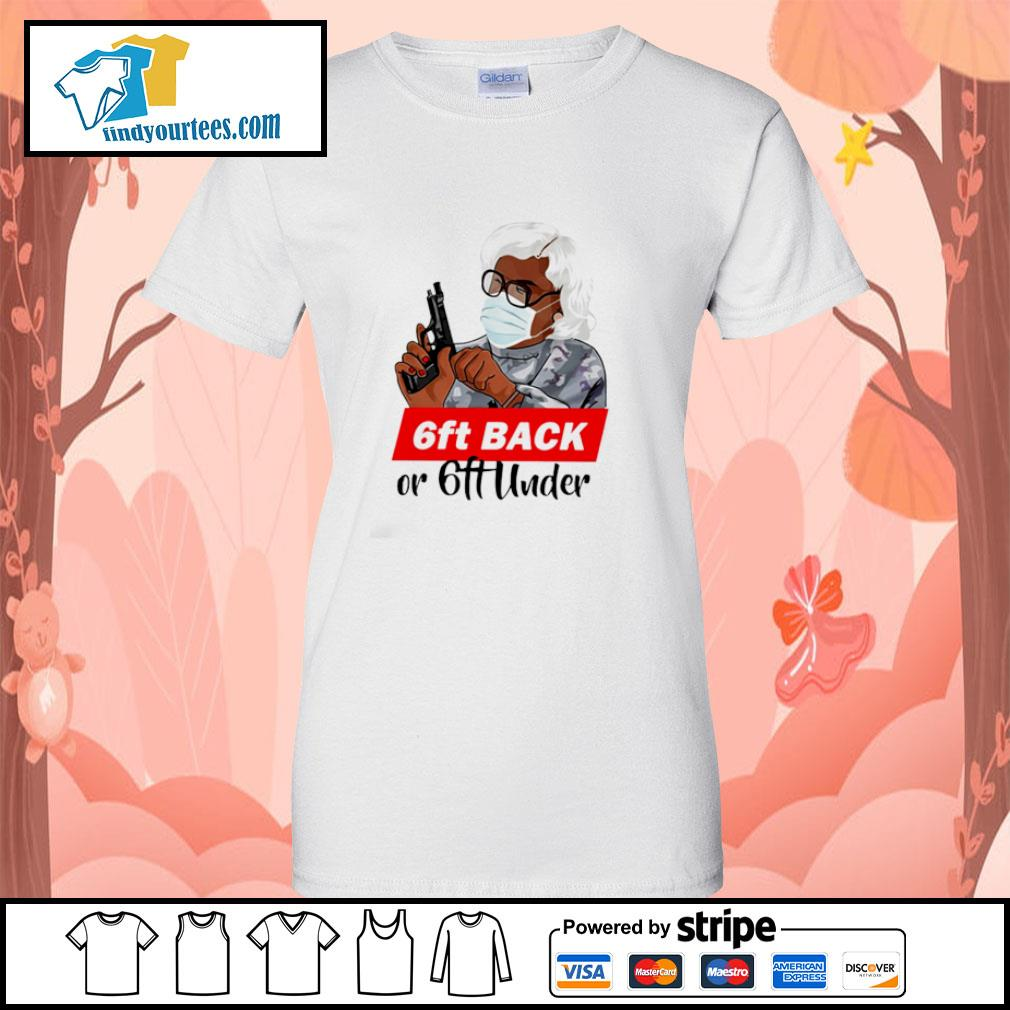 Madea 6ft back or 6ft under s ladies-tee