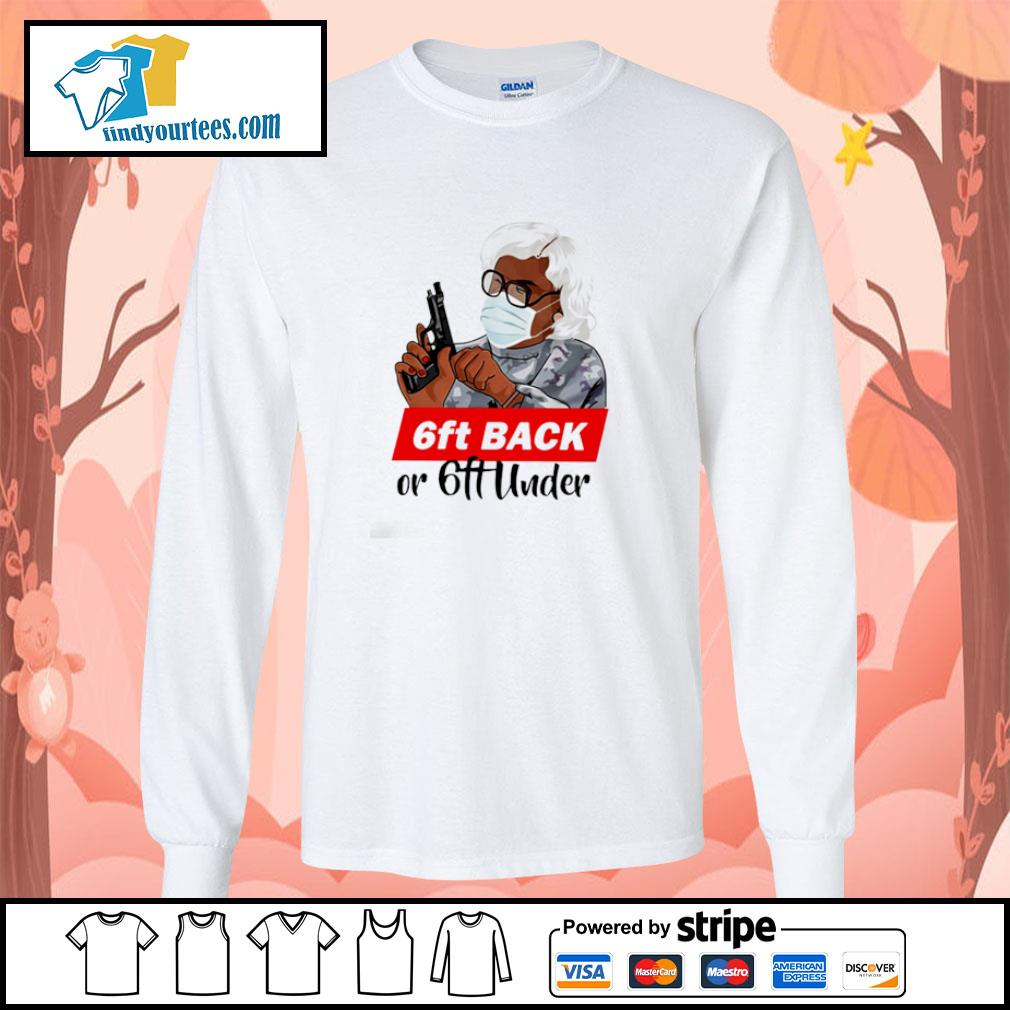 Madea 6ft back or 6ft under s longsleeve-tee