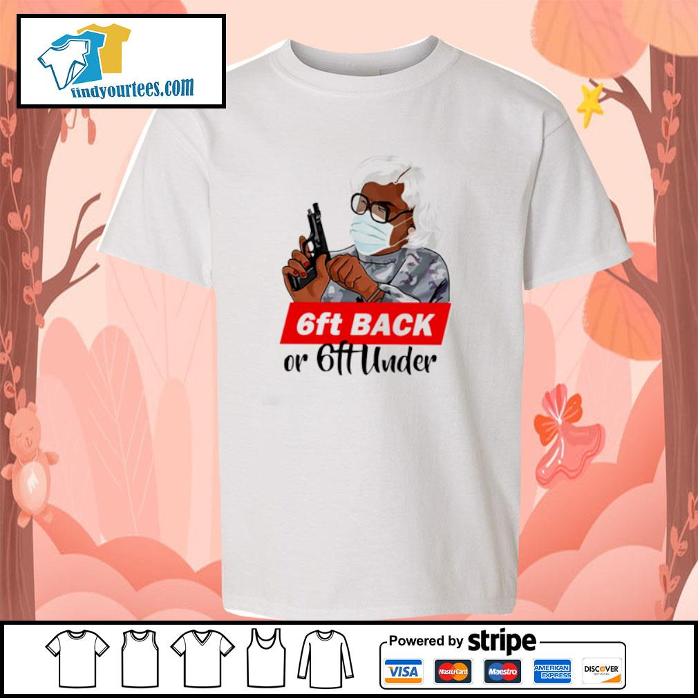 Madea 6ft back or 6ft under s youth-tee
