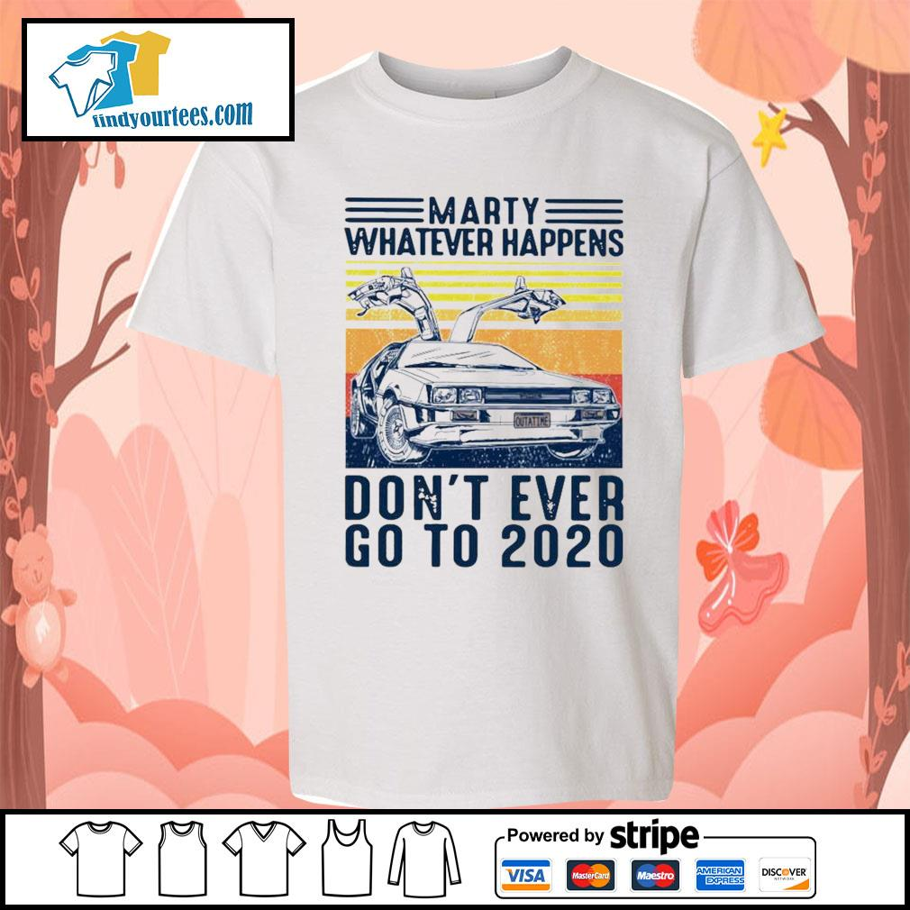 Marty Whatever happens don't ever go to 2020 vintage s Kid-T-shirt