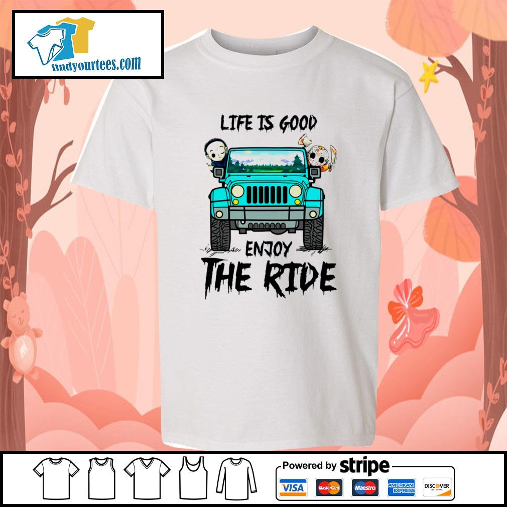 Michael Myers and Jason Voorhees life is good enjoy the ride Jeep s Kid-T-shirt