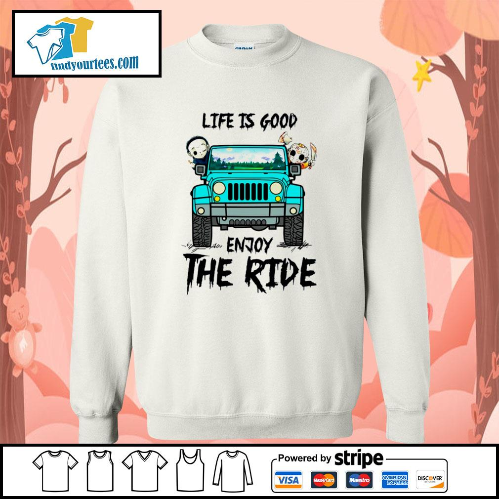 Michael Myers and Jason Voorhees life is good enjoy the ride Jeep s Sweater