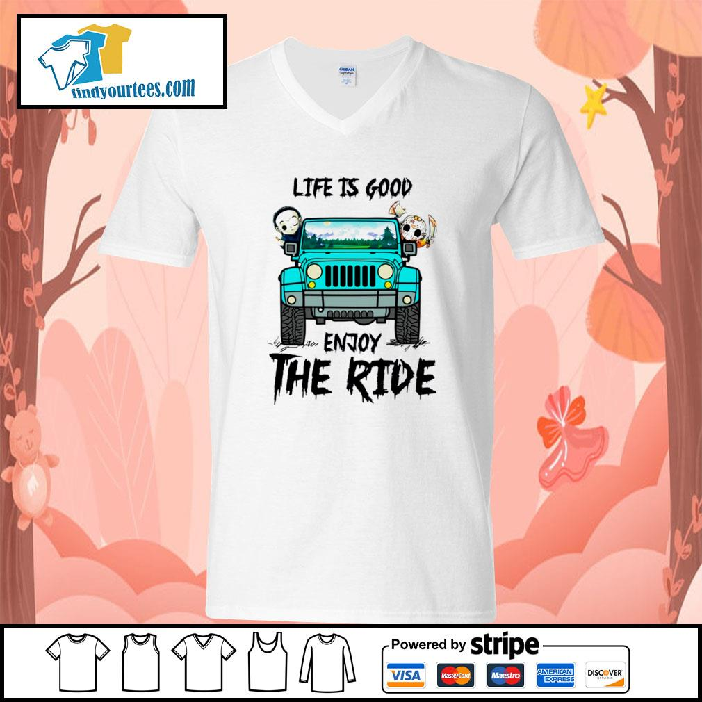 Michael Myers and Jason Voorhees life is good enjoy the ride Jeep s V-neck-T-shirt