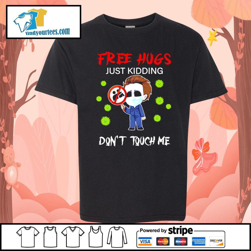Michael Myers free hugs just kidding don't touch me Corona virus s Kid-T-shirt