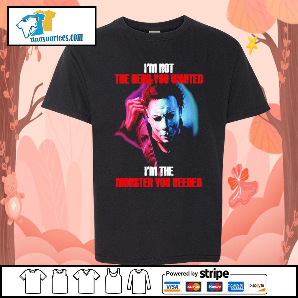 Michael Myers I'm not the hero you wanted I'm the monster you needed Halloween s Kid-T-shirt