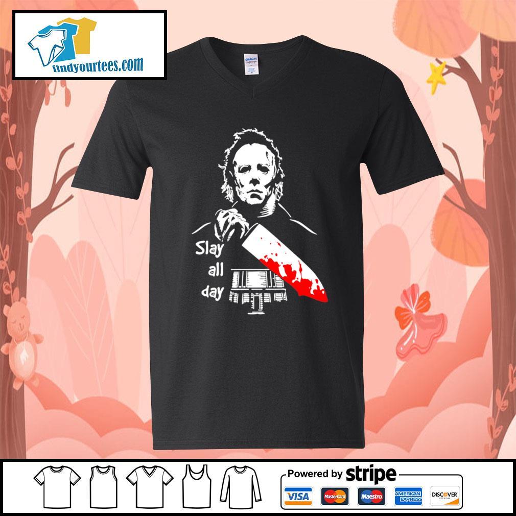 Michael Myers slay all day Halloween s V-neck-T-shirt