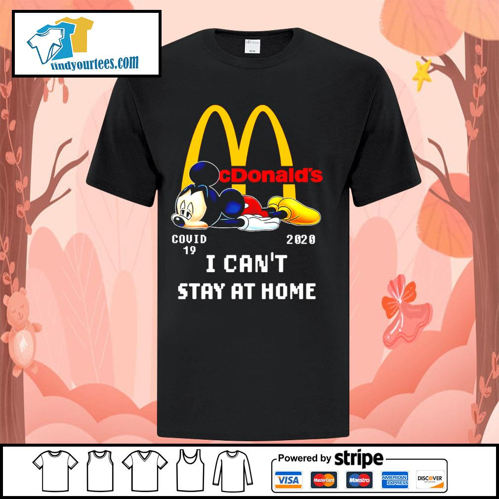 Mickey Mouse McDonald's Covid-19 2020 I can't stay at home shirt
