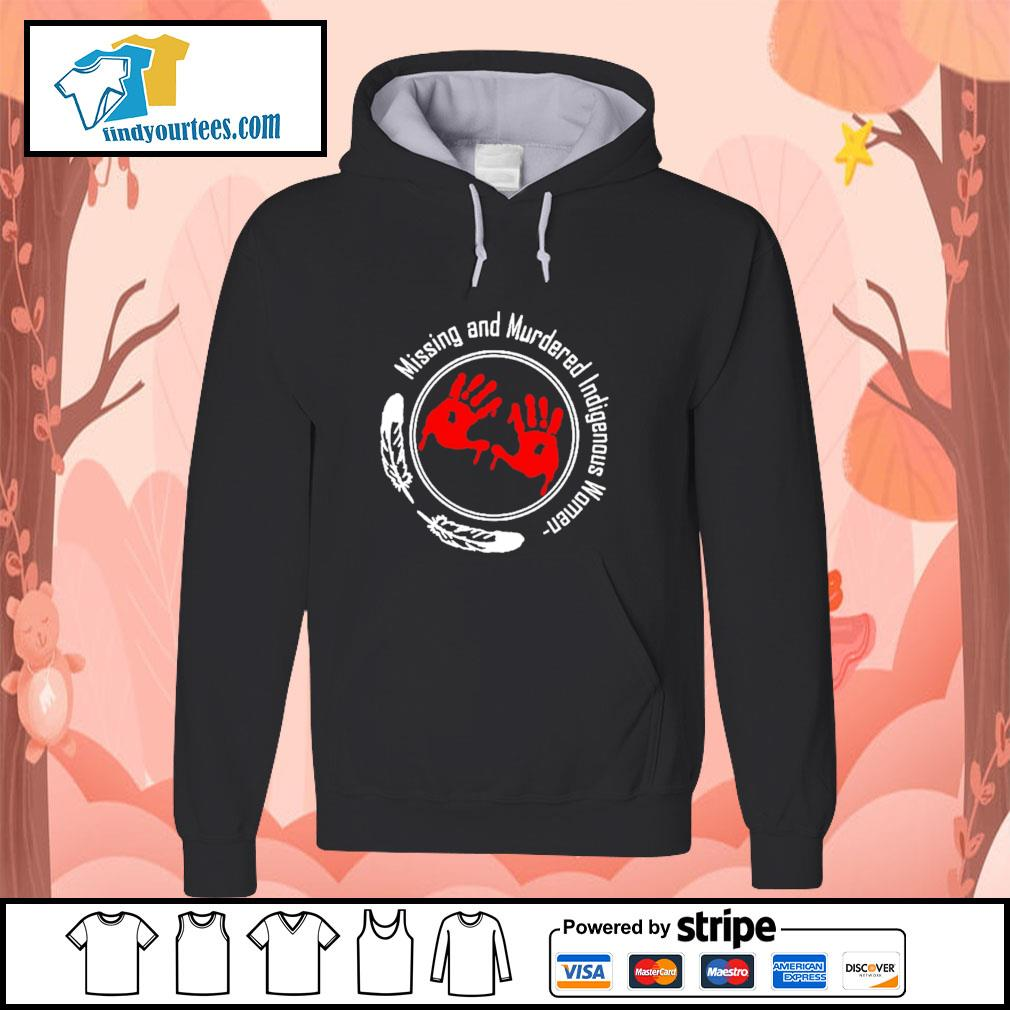 Missing and murdered indigenous women s hoodie