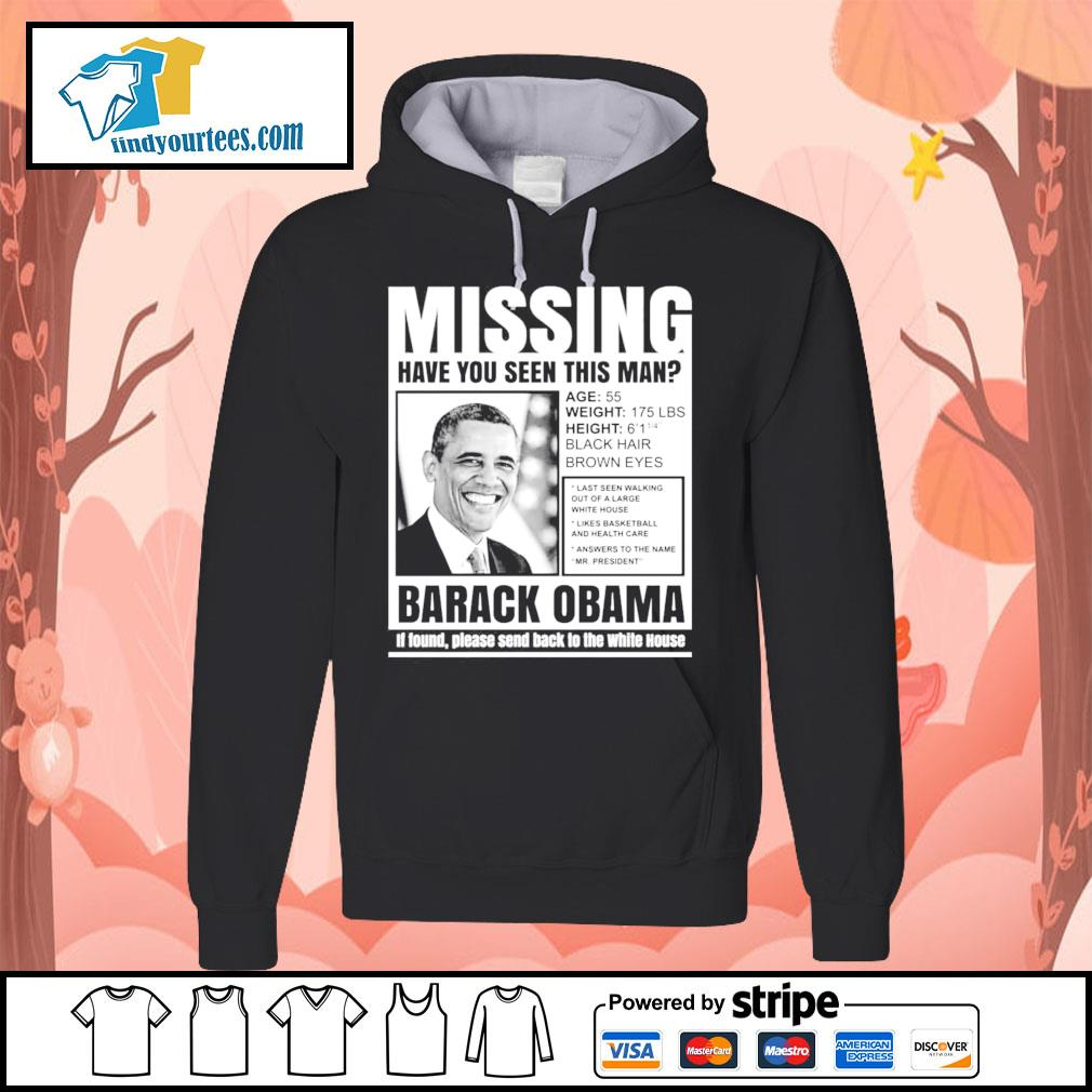 Missing have you seen this man Barack Obama s Hoodie