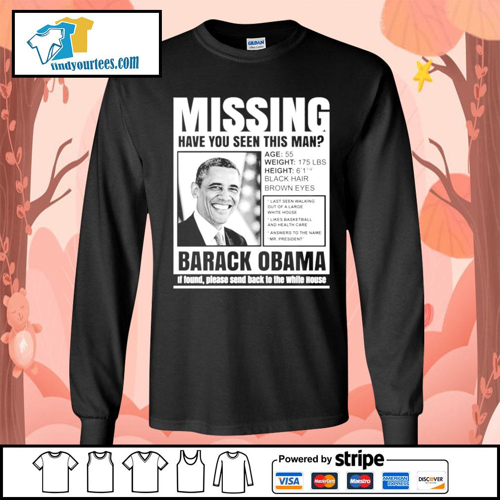 Missing have you seen this man Barack Obama s Long-Sleeves-Tee