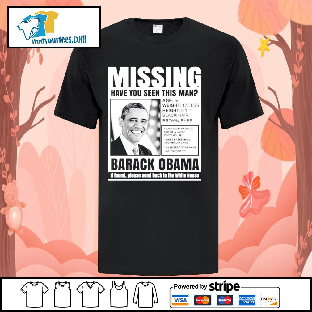 Missing have you seen this man Barack Obama shirt