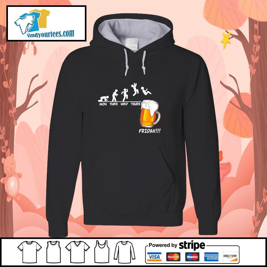 Mon tues wed thurs friday beer s hoodie
