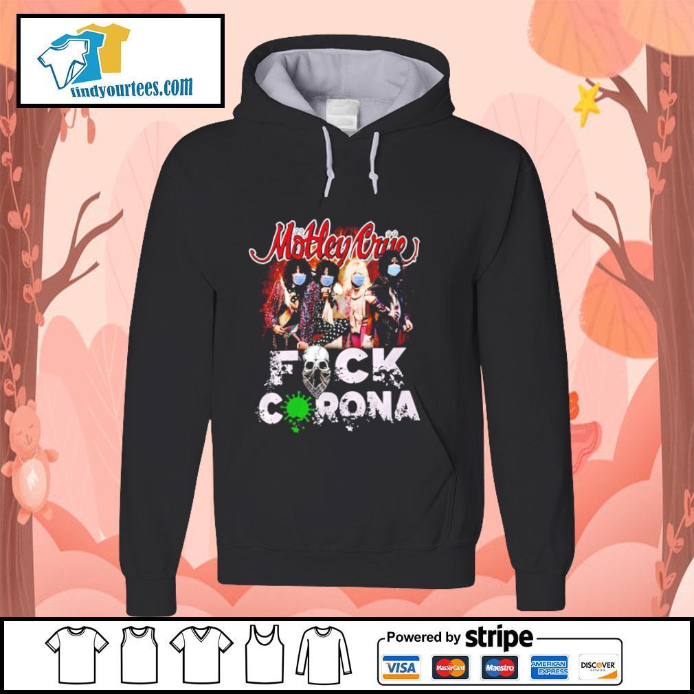 Motley Crue fuck Corona s hoodie