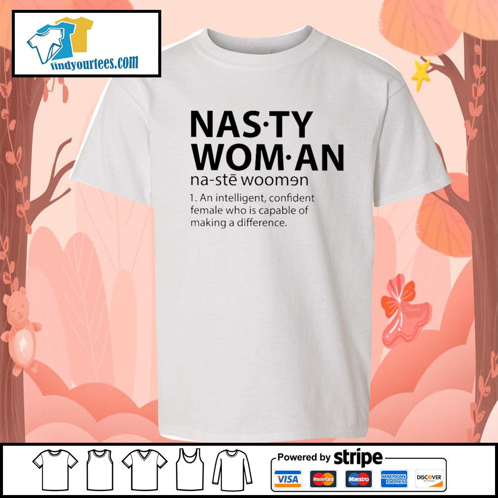 Nasty woman an intelligent confident female who is capable of making a difference s Kid-T-shirt