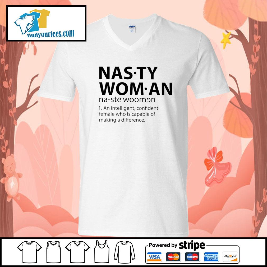 Nasty woman an intelligent confident female who is capable of making a difference s V-neck-T-shirt