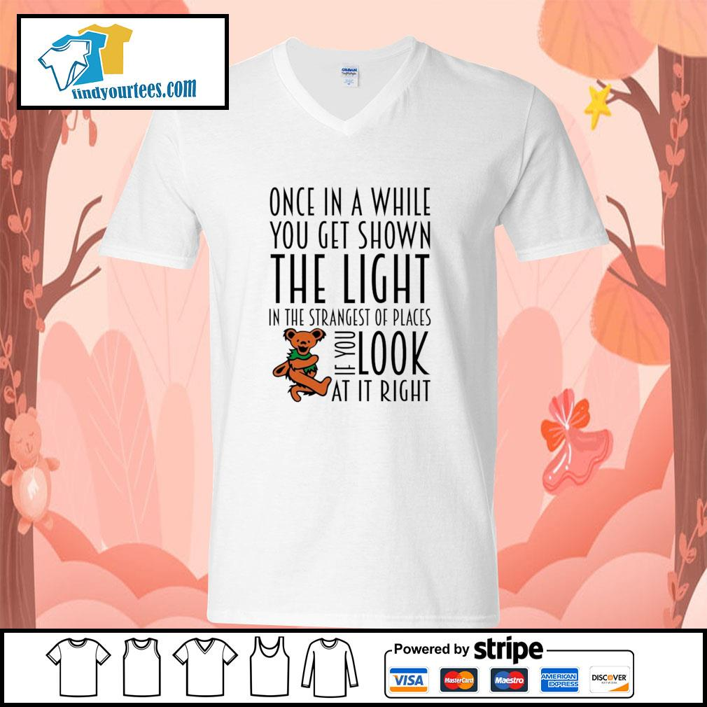 Once in a while you get shown the light in the strangest of places if you look at it right s v-neck-t-shirt