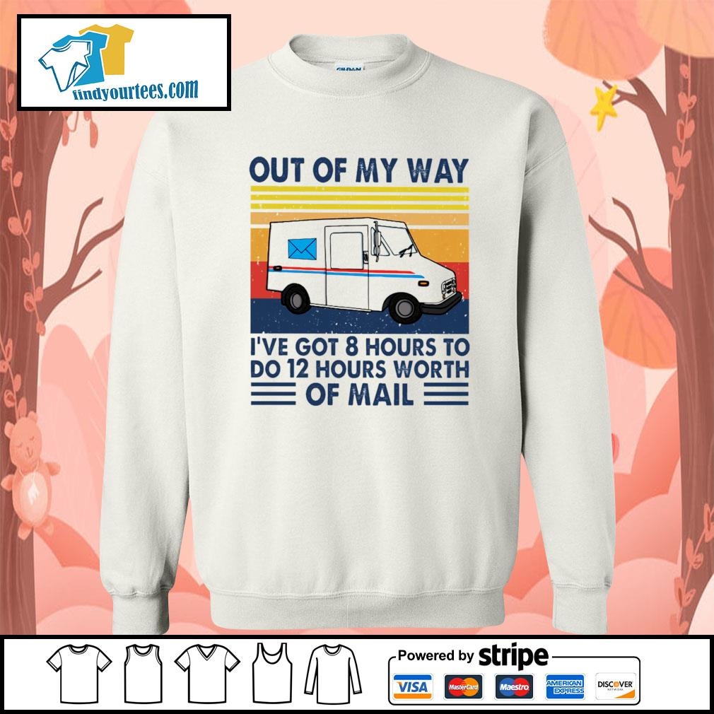 Out of my way I've got 8 hours to do 12 hours worth of mail vintage s Sweater