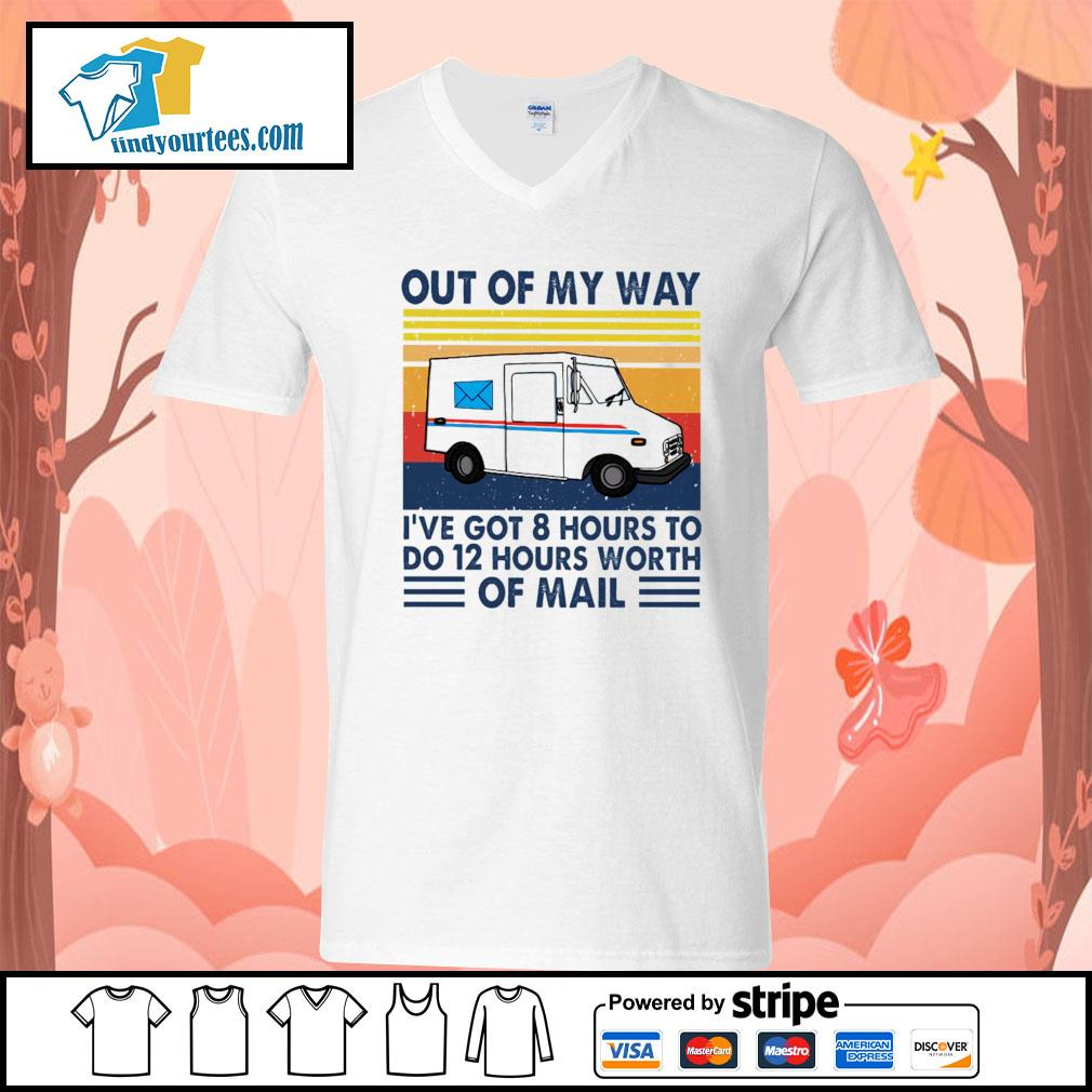 Out of my way I've got 8 hours to do 12 hours worth of mail vintage s V-neck-T-shirt