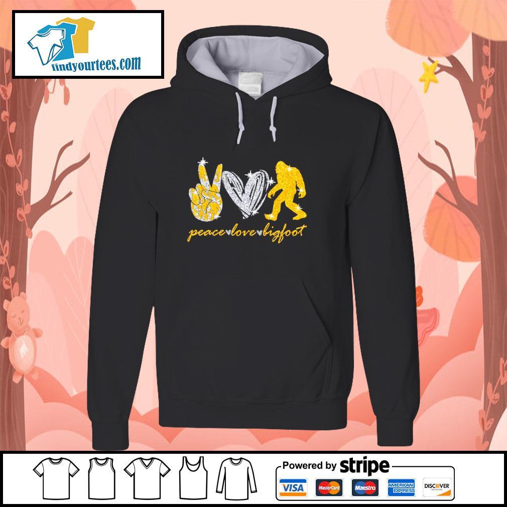 Peace love bigfoot s hoodie