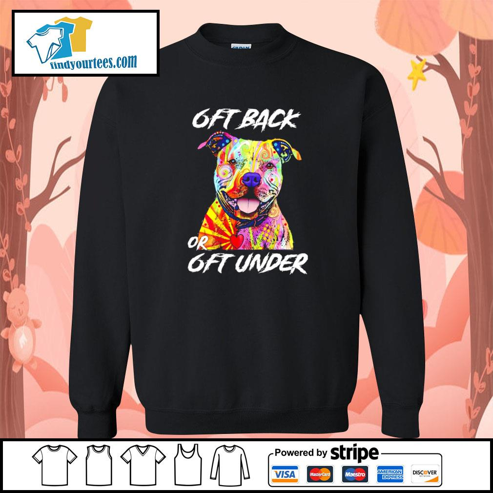 Pitbull color 6ft back or 6ft under s sweater