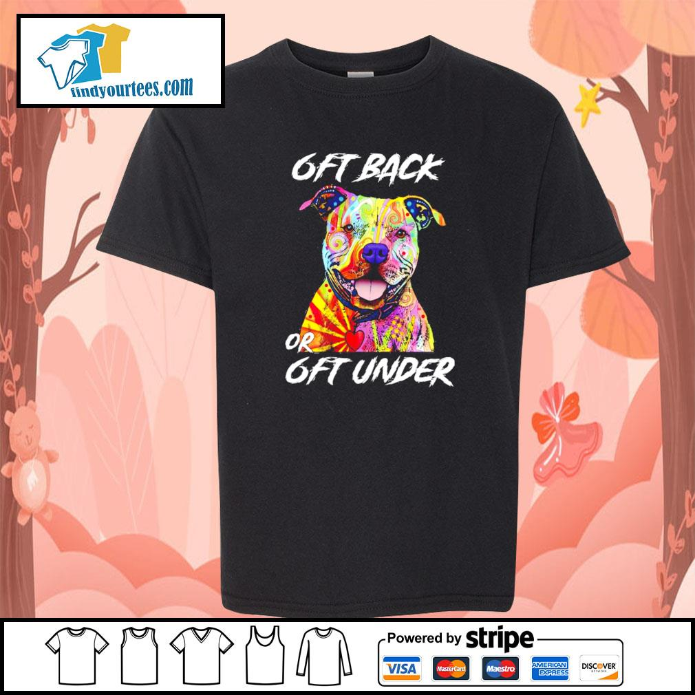 Pitbull color 6ft back or 6ft under s youth-tee