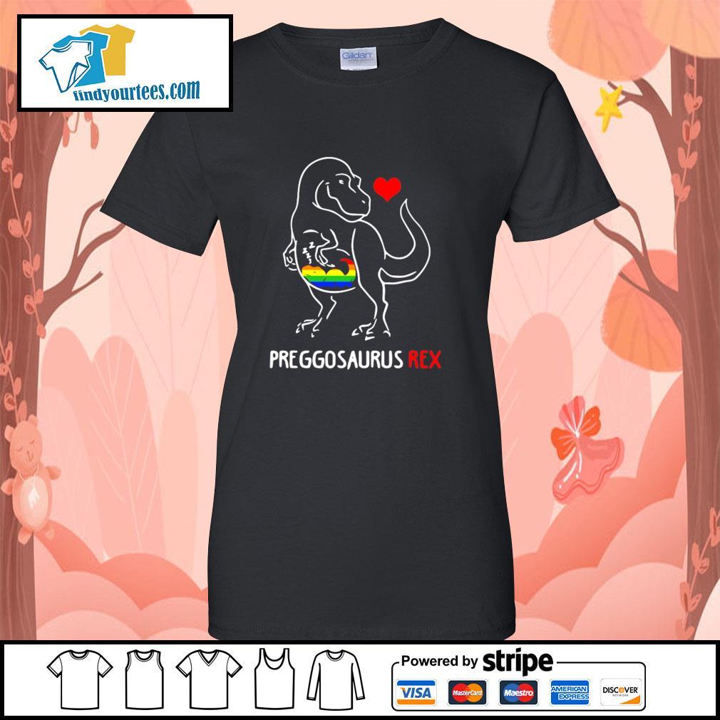 Preggosaurus rex love child LGBT s ladies-tee